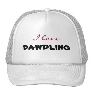 I love dawdling Hat