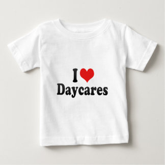 I Love Daycares Baby T-Shirt
