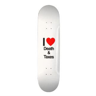 i love death and taxes custom skate board