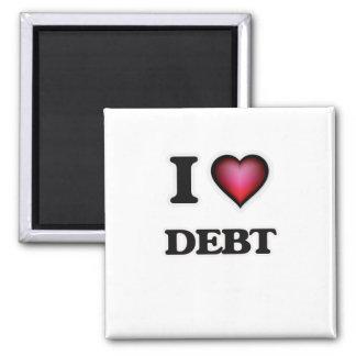 I love Debt Square Magnet