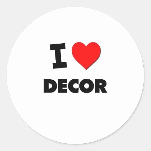 I Love Decor Round Stickers
