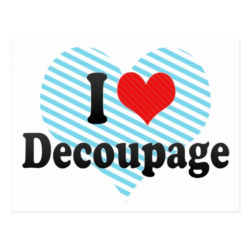 I Love Decoupage Post Card