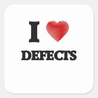 I love Defects Square Sticker