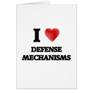 I love Defense Mechanisms Greeting Card