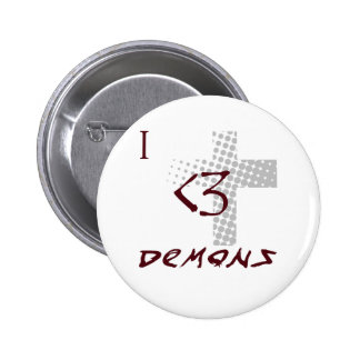i love demons pin