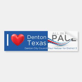 I love Denton - All In for Paul Bumper Sticker