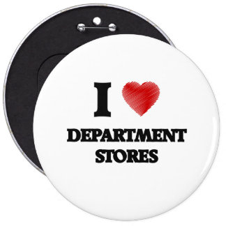 I love Department Stores 6 Inch Round Button