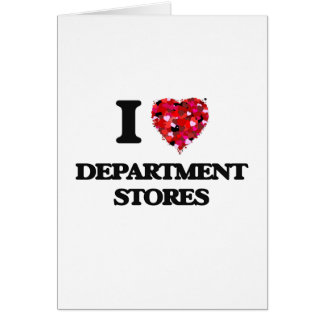I love Department Stores Greeting Card