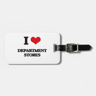 I love Department Stores Luggage Tags