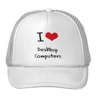 I Love Desktop Computers Trucker Hat