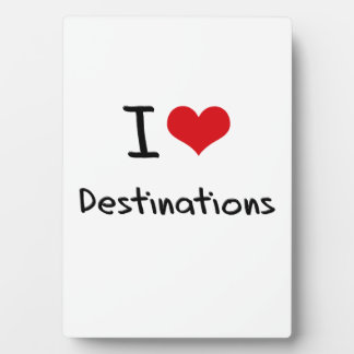 I Love Destinations Plaque