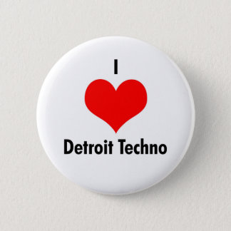 I love detroit techno 2 inch round button