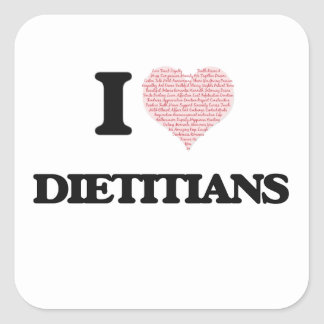 I love Dietitians (Heart made from words) Square Sticker