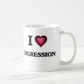 I love Digression Coffee Mug