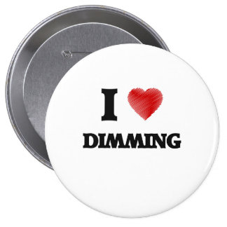 I love Dimming 4 Inch Round Button