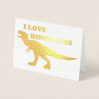 I Love Dinosaurs! Foil Card