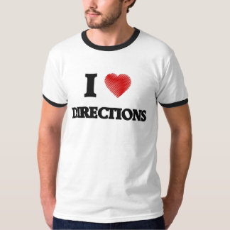 I love Directions T-Shirt