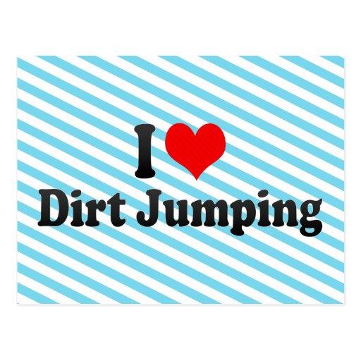 I love Dirt Jumping Post Card