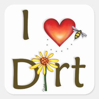 I love Dirt Square Sticker