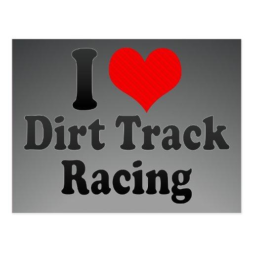 I love Dirt Track Racing Post Card