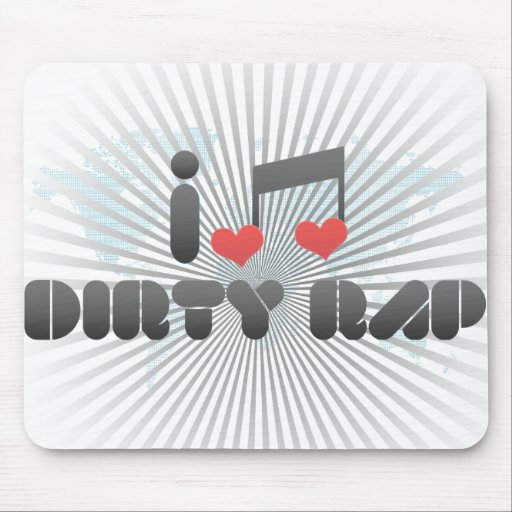 I Love Dirty Rap Mouse Pads