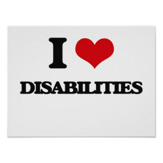 I love Disabilities Poster