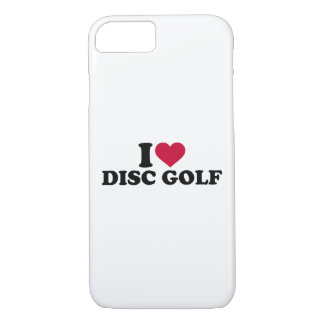 I love Disc golf iPhone 7 Case