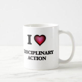 I love Disciplinary Action Coffee Mug