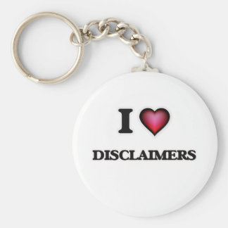 I love Disclaimers Keychain