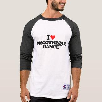 I LOVE DISCOTHEQUE DANCE T-Shirt