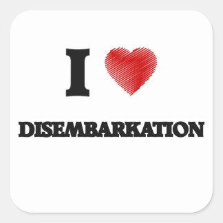 I love Disembarkation Square Sticker