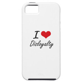 I love Disloyalty iPhone 5 Cases