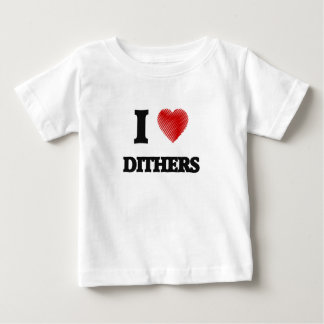 I love Dithers Baby T-Shirt