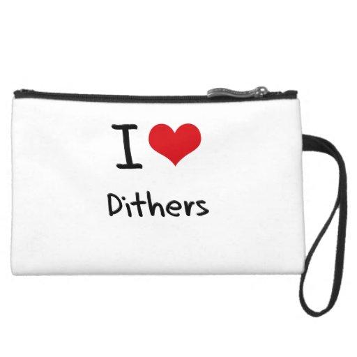 I Love Dithers Wristlets