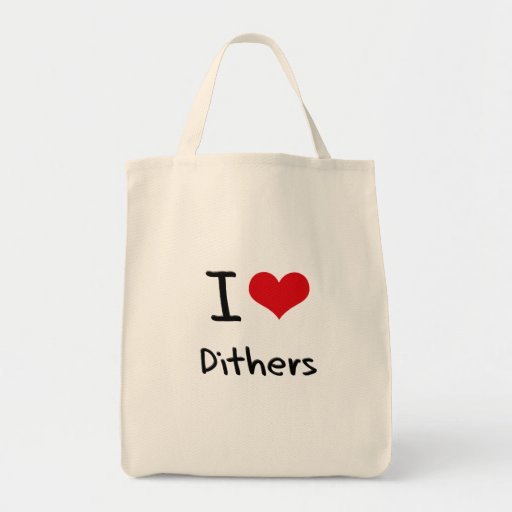 I Love Dithers Bags