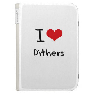 I Love Dithers Case For The Kindle