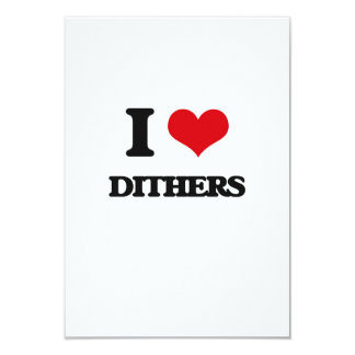 "I love Dithers 3.5"" X 5"" Invitation Card"