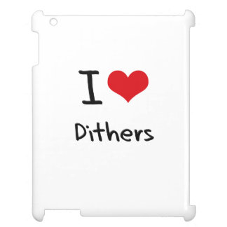I Love Dithers iPad Case