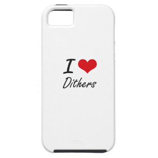 I love Dithers iPhone 5 Case