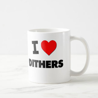 I Love Dithers Mugs
