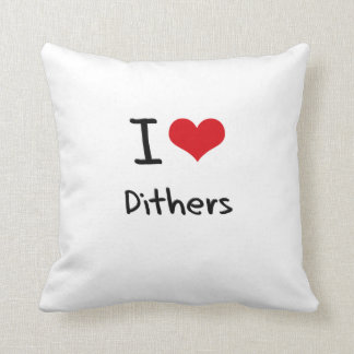 I Love Dithers Throw Pillow