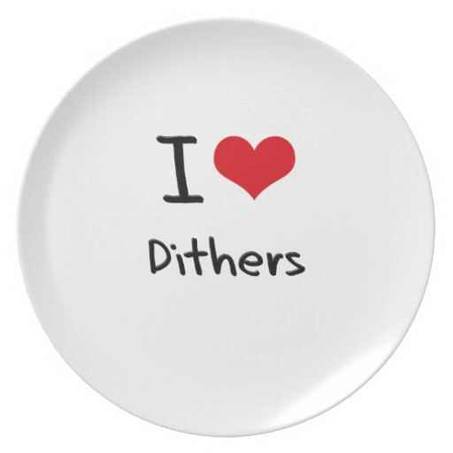 I Love Dithers Plates