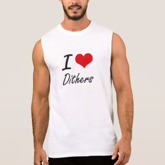 I love Dithers Sleeveless Tee