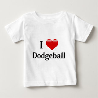 I Love Dodgeball Baby T-Shirt