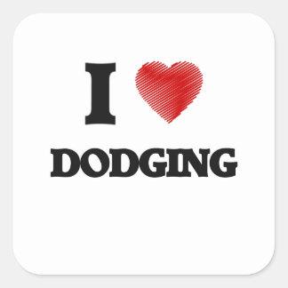 I love Dodging Square Sticker