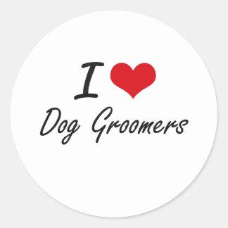 I love Dog Groomers Round Sticker
