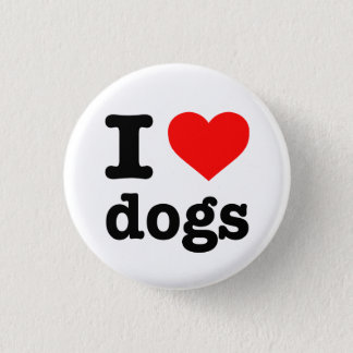 """""""I LOVE DOGS"""" 1 INCH ROUND BUTTON"""