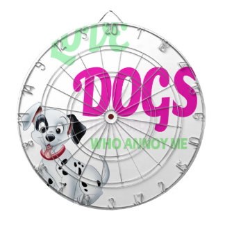 i love dogs it is people who annoys me dartboard