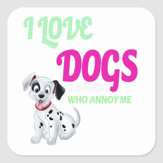 i love dogs it is people who annoys me square sticker