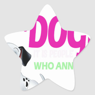 i love dogs it is people who annoys me star sticker